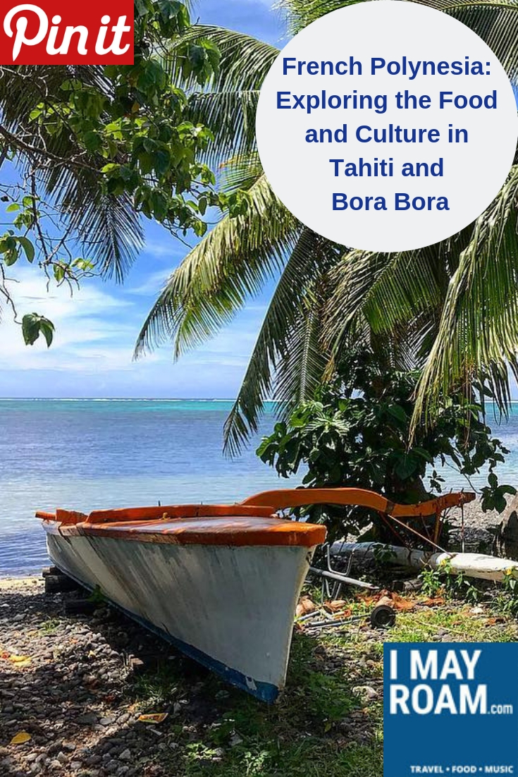 Pinterest French Polynesia Exploring the Food and Culture in Tahiti and Bora Bora