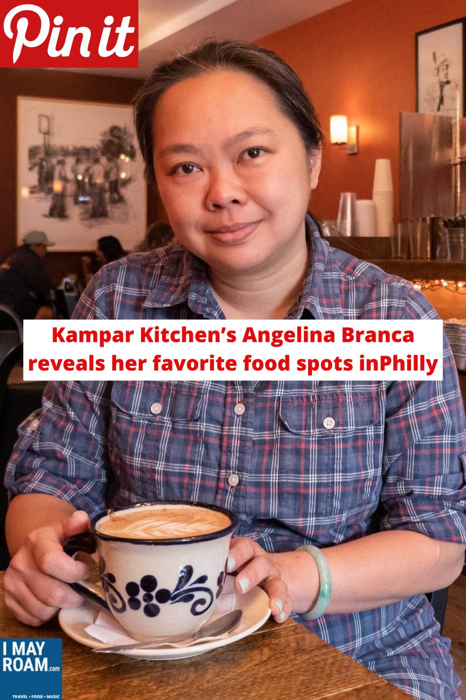 Pinterest Kampar Kitchen's Angelina Branca reveals her favorite food spots in Philly